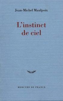L'instinct de ciel - Jean-MichelMaulpoix