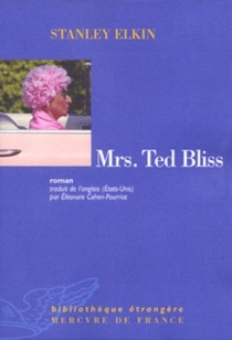Mrs Ted Bliss - Stanley Elkin