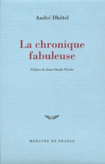 La chronique fabuleuse - AndréDhôtel
