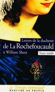 Lettres à William Short - Alexandrine-Charlotte-Sophie de Rohan-ChabotLa Rochefoucauld d'Anville