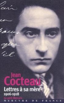Lettres à sa mère, 1906-1918 : choix de lettres - JeanCocteau