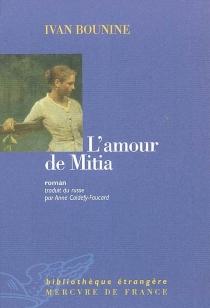 L'amour de Mitia - Ivan AlexeevitchBounine