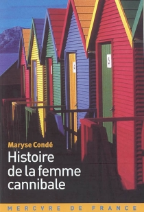Histoire de la femme cannibale - MaryseCondé