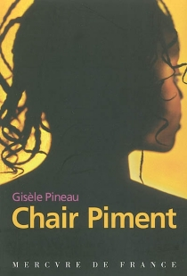 Chair piment - Gisèle Pineau