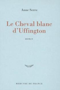 Le cheval blanc d'Uffington - AnneSerre