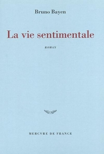 La vie sentimentale - BrunoBayen