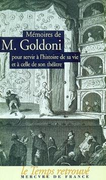 Mémoires de M. Goldoni pour servir à l'histoire de sa vie et à celle de son théâtre - CarloGoldoni
