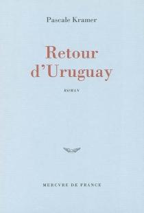 Retour d'Uruguay - PascaleKramer