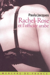 Rachel-Rose et l'officier arabe - Paula Jacques