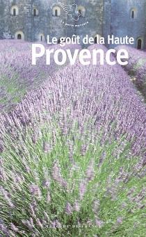 Le goût de la Haute-Provence -