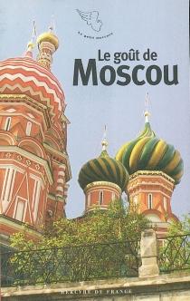 Le goût de Moscou -