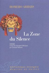 La zone du silence - HomeroAridjis