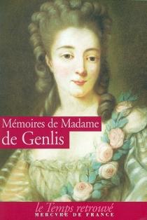 Mémoires - Caroline-Stéphanie-Félicité Du CrestGenlis