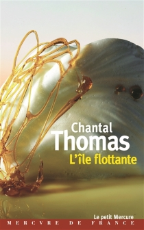 L'île flottante - Chantal Thomas