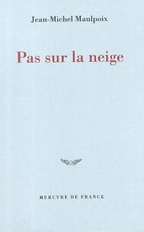 Pas sur la neige - Jean-MichelMaulpoix