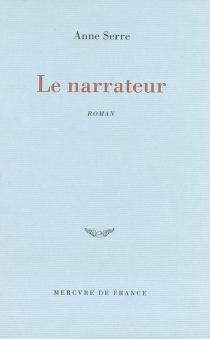 Le narrateur - AnneSerre
