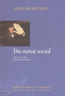 Du statut social - Alain deBotton