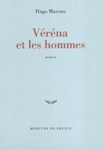 Véréna et les hommes - HugoMarsan