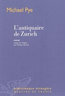 L'antiquaire de Zurich - MichaelPye