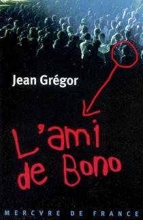 L'ami de Bono - JeanGrégor