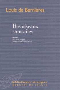 Des oiseaux sans ailes - LouisDe Bernières