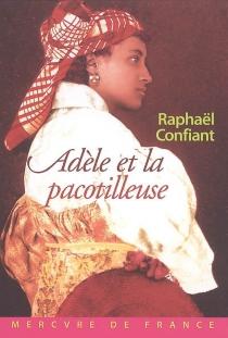 Adèle et la pacotilleuse - RaphaëlConfiant