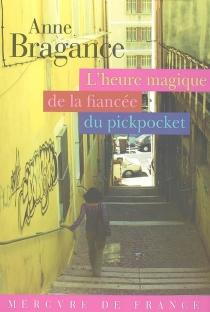 L'heure magique de la fiancée du pickpocket - AnneBragance