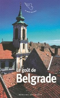 Le goût de Belgrade -