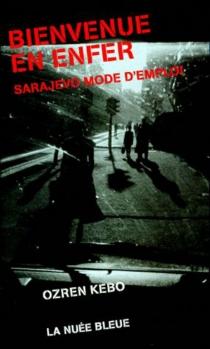 Bienvenue en enfer : Sarajevo mode d'emploi - OzrenKebo