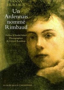 Un Ardennais nommé Rimbaud - YannyHureaux