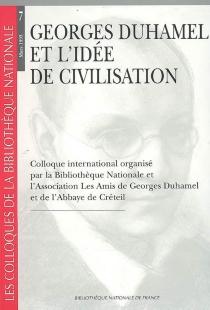 Georges Duhamel et l'idée de civilisation -