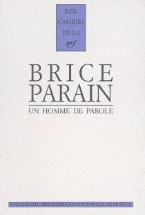 Brice Parain : un homme de parole -