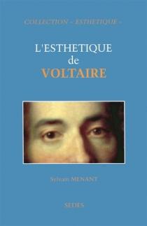L'esthétique de Voltaire - SylvainMenant