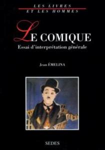 Le comique : essai d'interprétation générale - JeanEmelina