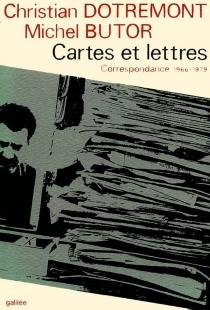 Cartes et lettres : correspondance 1966-1979 - MichelButor