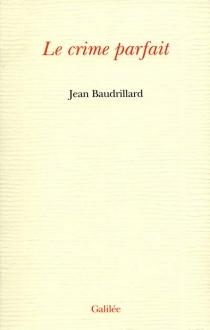 Le crime parfait - JeanBaudrillard
