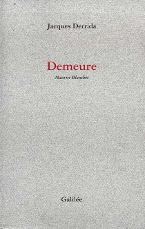 Demeure : Maurice Blanchot - JacquesDerrida