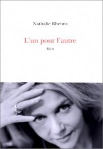 L'un pour l'autre : récit - NathalieRheims