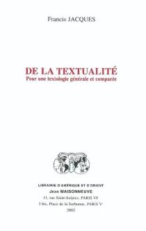 De la textualité : pour une textologie générale et comparée - FrancisJacques