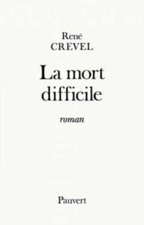 La mort difficile - RenéCrevel
