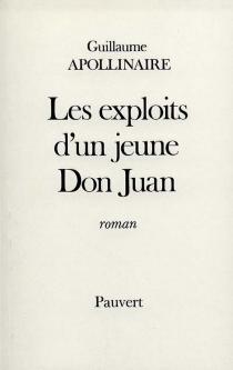 Les Exploits d'un jeune don Juan - GuillaumeApollinaire