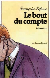 Le bout du compte - FrançoiseLefèvre