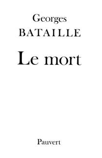 Le Mort - GeorgesBataille