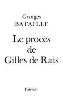 Le Procès de Gilles de Rais - GeorgesBataille