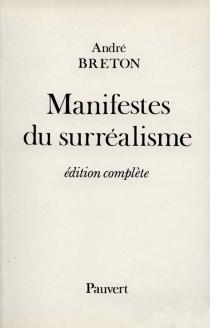 Manifestes du surréalisme - AndréBreton