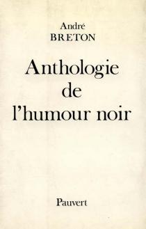 Anthologie de l'humour noir - AndréBreton