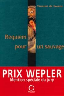 Requiem pour un sauvage - Vincent deSwarte