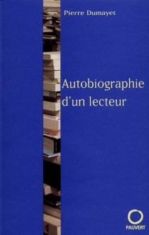 Autobiographie d'un lecteur - PierreDumayet