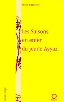 Les saisons en enfer du jeune Ayyâz - RezaBaraheni