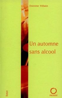 Un automne sans alcool - EtienneVillain